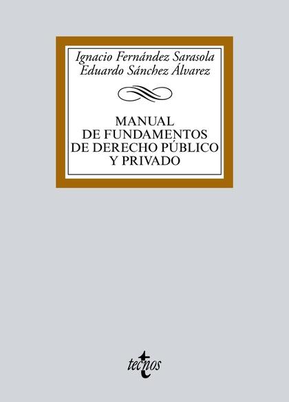MANUAL DE FUNDAMENTOS DE DERECHO PÚBLICO Y PRIVADO.
