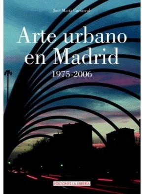 ARTE URBANO EN MADRID, 1973-2006