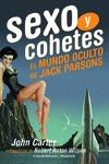 SEXO Y COHETES. EL MUNDO OCULTO DE JACK PARSONS