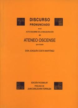 DISCURSO PRONUNCIADO EN EL ACTO SOLEMNE DE LA INAUGURACIÓN DEL ATENEO OSCENSE PO