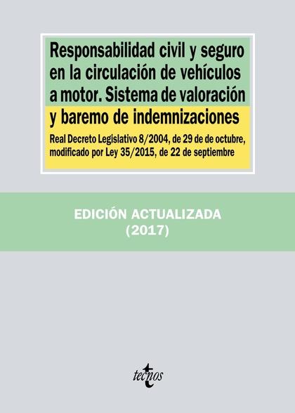 RESPONSABILIDAD CIVIL Y SEGURO EN LA CIRCULACIÓN DE VEHÍCULOS A MOTOR. SISTEMA D. REAL DECRETO