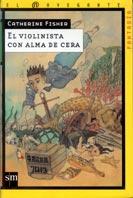 EL VIOLINISTA CON ALMA DE CERA
