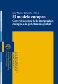 EL MODELO EUROPEO : CONTRIBUCIONES DE LA INTEGRACIÓN EUROPEA A LA GOBERNANZA GLOBAL