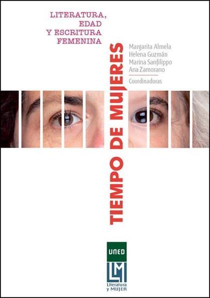 TIEMPO DE MUJERES. LITERATURA, EDAD Y ESCRITURA FEMENINA.