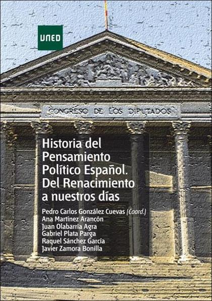 HISTORIA DEL PENSAMIENTO POLÍTICO ESPAÑOL. DEL RENACIMIENTO A NUESTROS DÍAS.