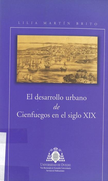 EL DESARROLLO URBANO DE CIENFUEGOS EN EL SIGLO XIX