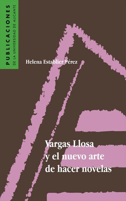 VARGAS LLOSA Y EL NUEVO ARTE DE HACER NOVELAS