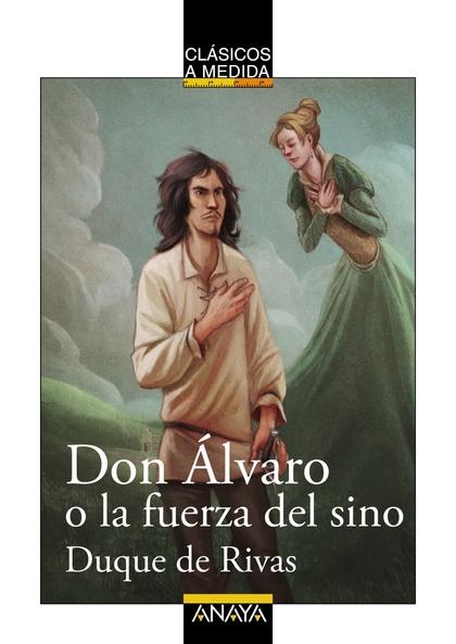 DON ÁLVARO O LA FUERZA DEL SINO.