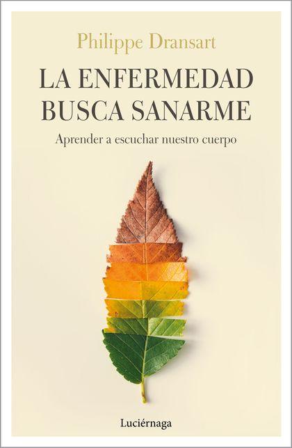 LA ENFERMEDAD BUSCA SANARME