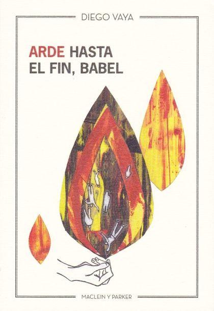 ARDE HASTA EL FIN, BABEL.
