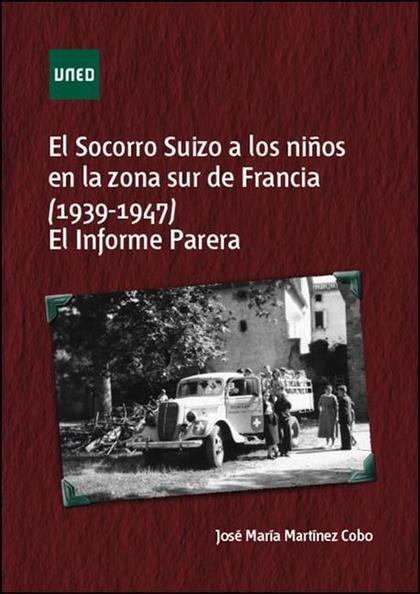 EL SOCORRO SUIZO A LOS NIÑOS EN LA ZONA SUR DE FRANCIA (1939-1947). EL INFORME P.