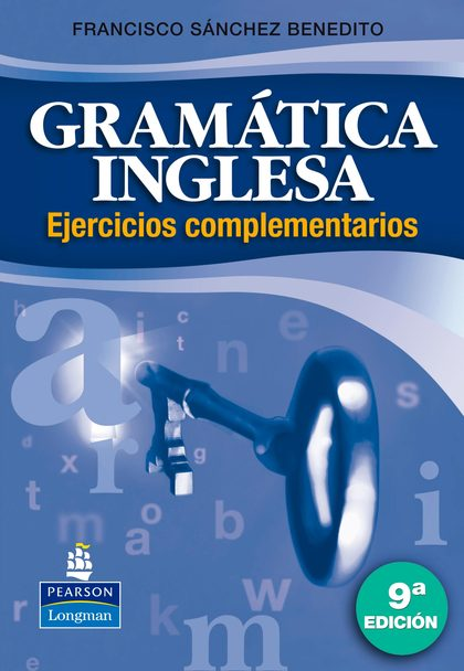 GRAMÁTICA INGLESA. EJERCICIOS COMPLEMENTARIOS, 9ª ED.