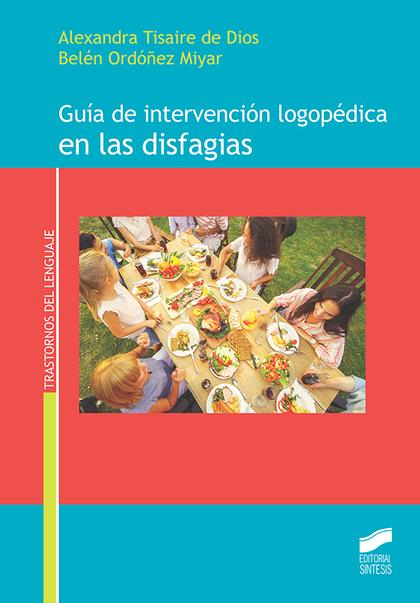 GUÍA DE INTERVENCIÓN LOGOPÉDICA EN LAS DISFAGIAS.
