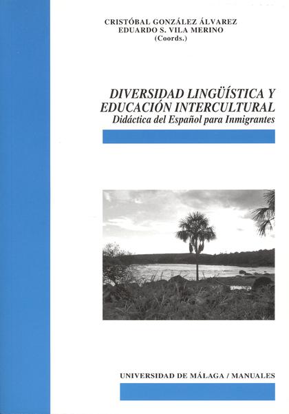 DIVERSIDAD LINGÜÍSTICA Y EDUCACIÓN INTERCULTURAL: DIDÁCTICA DEL ESPAÑOL PARA INMIGRANTES
