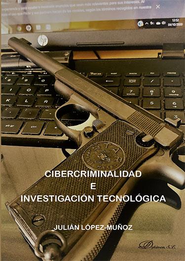 CIBERCRIMINALIDAD E INVESTIGACIÓN TECNOLÓGICA.