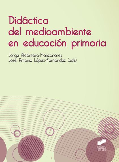 DIDÁCTICA DEL MEDIOAMBIENTE EN EDUCACIÓN PRIMARIA.