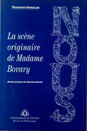 LA SCÈNE ORIGINAIRE DE MADAME BOVARY