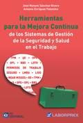 HERRAMIENTAS PARA LA MEJORA CONTINUA DE LOS SISTEMAS DE GESTIÓN DE LA SEGURIDAD.