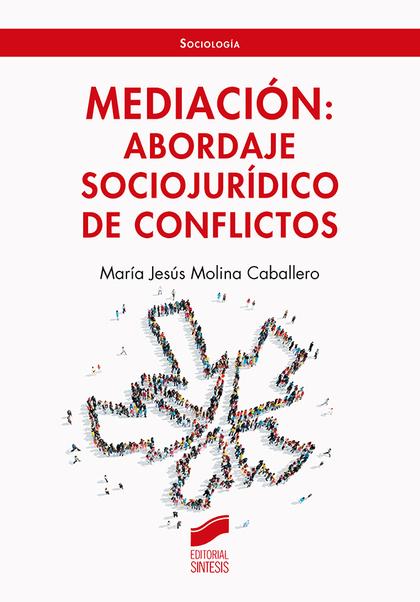 MEDIACIÓN: ABORDAJE SOCIO-JURÍDICO DE CONFLICTOS.
