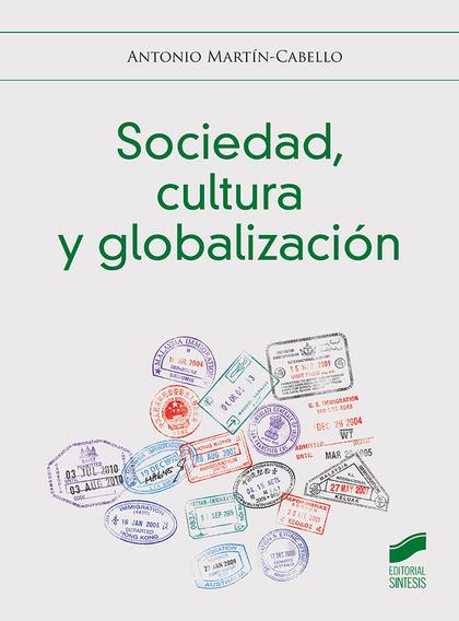 SOCIEDAD, CULTURA Y GLOBALIZACIÓN.