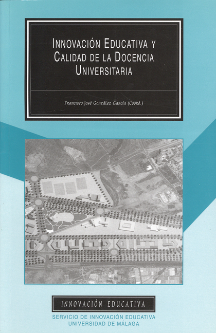 INNOVACIÓN EDUCATIVA Y CALIDAD DE LA DOCENCIA UNIVERSITARIA: PROYECTOS DE INNOVACIÓN EDUCATIVA