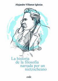 LA HISTORIA DE LA FILOSOFÍA NARRADA POR UN NIETZSCHEANO