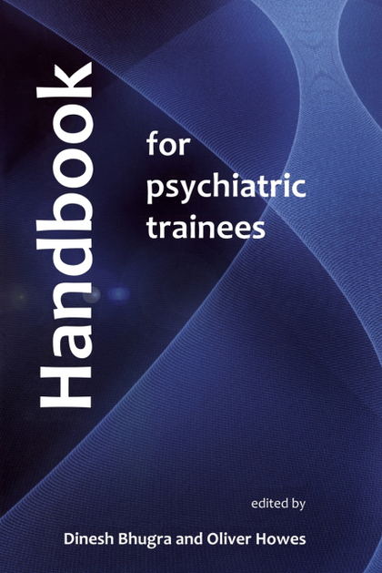 HANDBOOK FOR PSYCHIATRIC TRAINEES