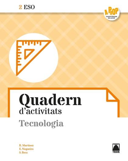 TECNOLOGIA 2ESO. QUADERN D´ACTIVITATS - A PROP