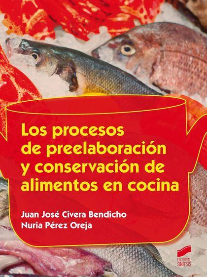LOS PROCESOS DE PREELABORACIÓN Y CONSERVACIÓN DE ALIMENTOS EN COCINA.