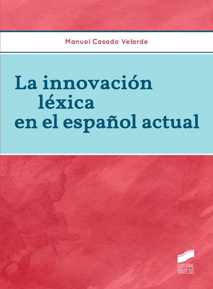 LA INNOVACIÓN LÉXICA EN EL ESPAÑOL ACTUAL.