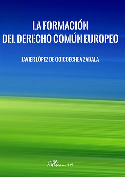 LA FORMACIÓN DEL DERECHO COMÚN EUROPEO.