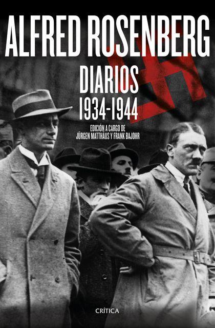 ALFRED ROSENBERG. DIARIOS 1934 - 1944. DIARIOS 1934-1944
