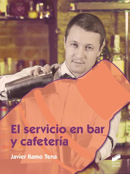 EL SERVICIO EN BAR Y CAFETERÍA.