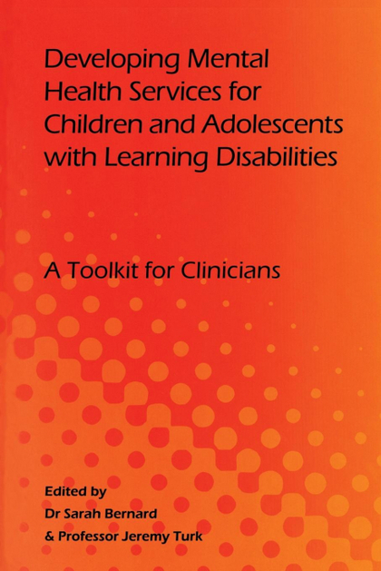 DEVELOPING MENTAL HEALTH SERVICES FOR CHILDREN AND ADOLESCENTS WITH LEARNING DIS