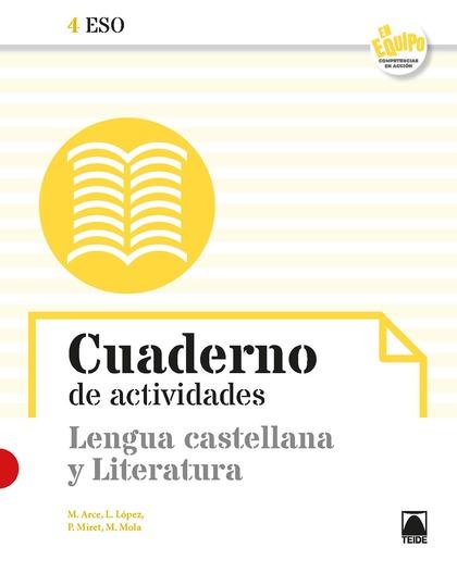 CUADERNO DE ACTIVIDADES. LENGUA CASTELLANA Y LITERATURA 4 ESO - EN EQUIPO.