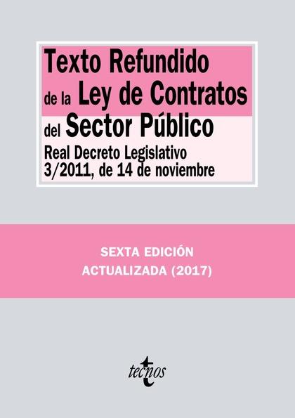 TEXTO REFUNDIDO DE LA LEY DE CONTRATOS DEL SECTOR PÚBLICO. REAL DECRETO LEGISLATIVO 3/2011, DE