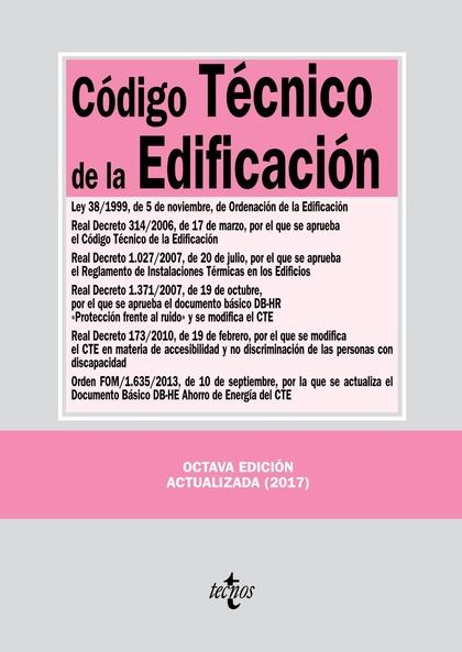 CÓDIGO TÉCNICO DE LA EDIFICACIÓN. LEY 38/1999, DE 5 DE NOVIEMBRE. REAL DECRECTO 314/2006, DE 17