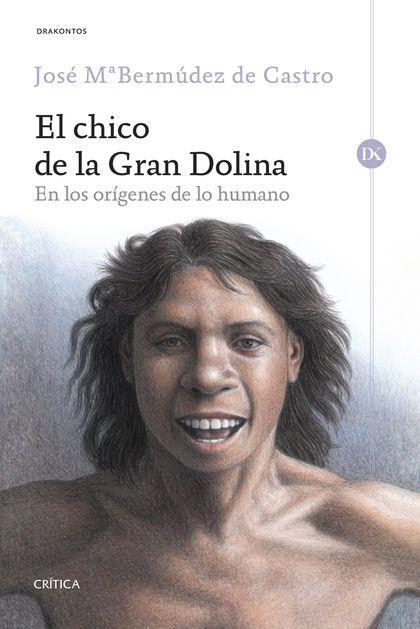 EL CHICO DE LA GRAN DOLINA. EN LOS ORÍGENES DE LO HUMANO