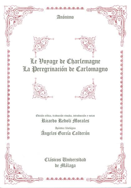 LE VOYAGE DE CHARLEMAGNE = LA PEREGRINACIÓN DE CARLOMAGNO