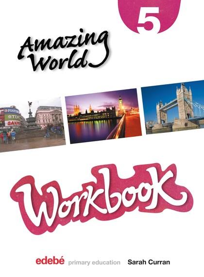 AMAZING WORLD, 5 EDUCACIÓN PRIMARIA. WORKBOOK