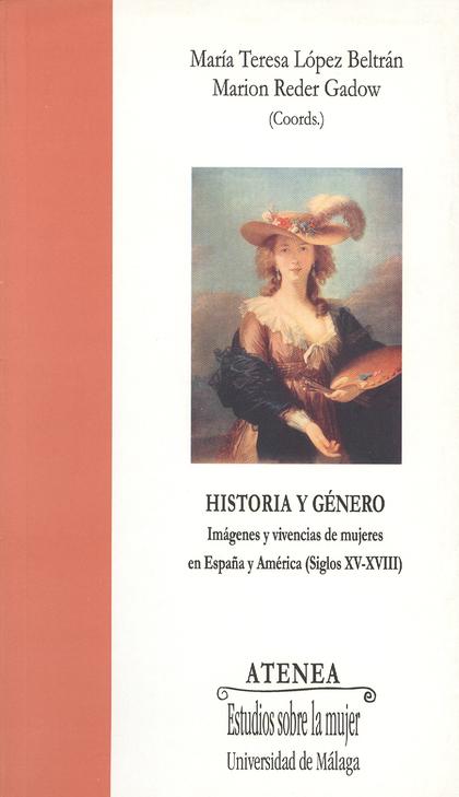 HISTORIA Y GÉNERO: IMÁGENES Y VIVIENCIAS DE MUJERES EN ESPAÑA Y AMÉRICA (SIGLOS XV Y XVIII)