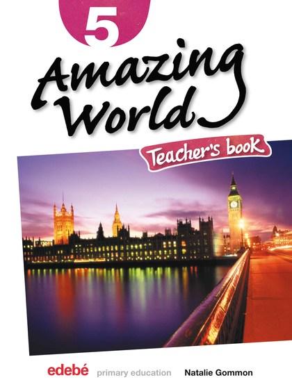 AMAZING WORLD, 5 EDUCACIÓ PRIMÀRIA. TEACHER´S BOOK