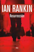 RESURRECCIÓN. SERIE JOHN REBUS XIII