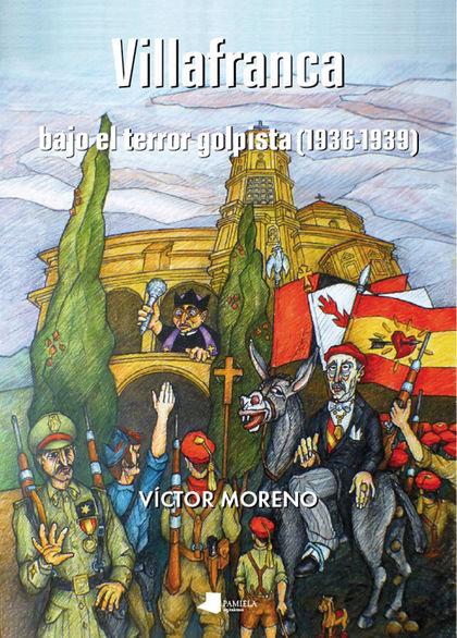 VILLAFRANCA BAJO EL TERROR GOLPISTA (1936-1939)
