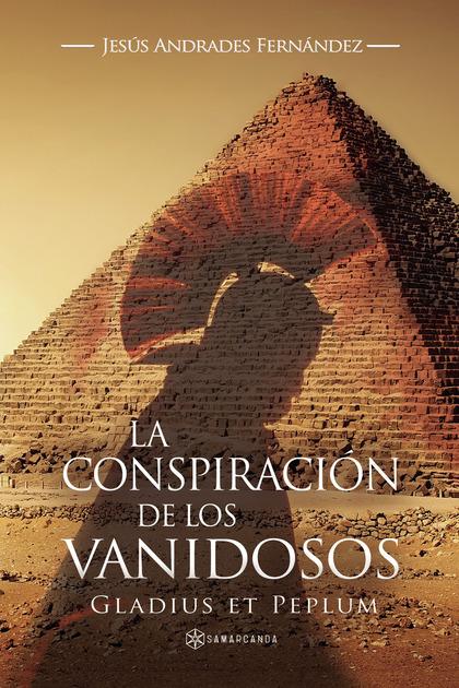 LA CONSPIRACIÓN DE LOS VANIDOSOS.
