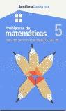 PROBLEMAS DE MATEMÁTICAS, 5 SUMA, RESTA E INICIACIÓN A LA MULTIPLICACI