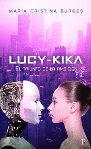 LUCY-KIKA EL TRIUNFO DE LA AMBICIÓN