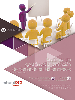 NOCIONES DE GESTIÓN DE LA FORMACIÓN DE DEMANDA EN LAS EMPRESAS (SSCE072PO). ESPE.