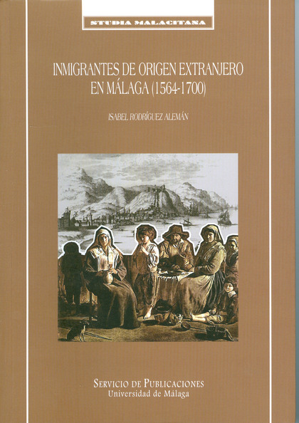 INMIGRANTES DE ORIGEN EXTRANJERO EN MÁLAGA (1564-1700)