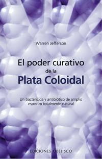 EL PODER CURATIVO DE LA PLATA COLOIDAL